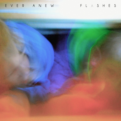 Ever Anew – Flashes (Single)